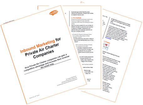 Whitepaper Inbound Marketing for Private Air Charter Companies How Private Air Charter can profit from Inbound Marketing